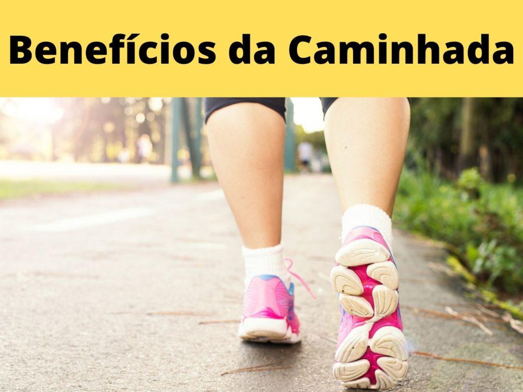Benefícios da caminhada para o corpo e a mente